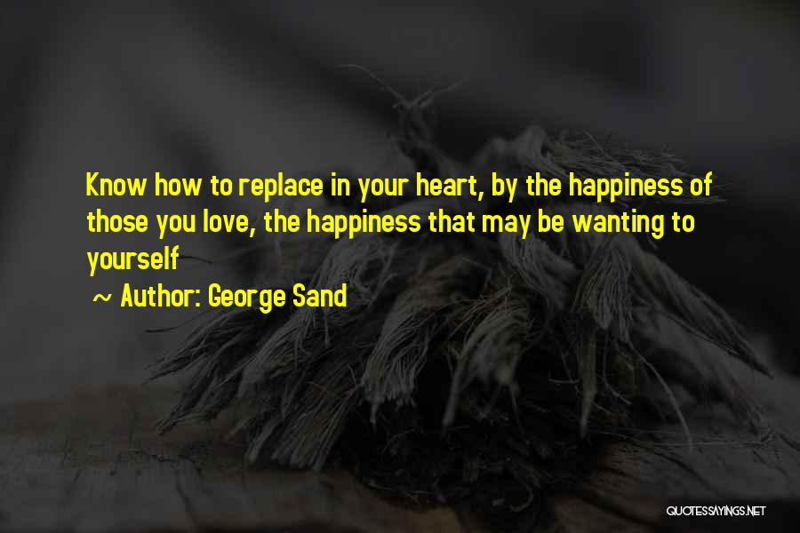Wanting To Love Yourself Quotes By George Sand
