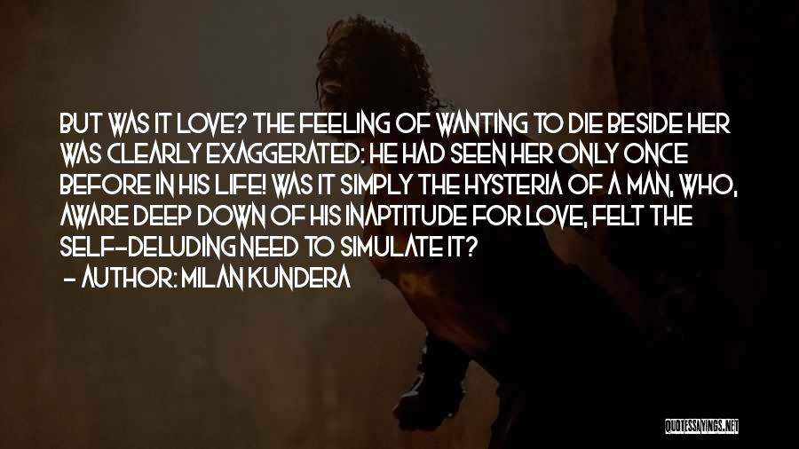 Wanting To Love Yourself Quotes By Milan Kundera