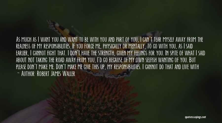 Wanting To Love Yourself Quotes By Robert James Waller