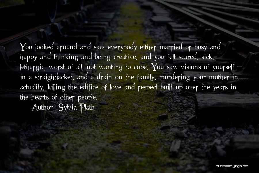 Wanting To Love Yourself Quotes By Sylvia Plath