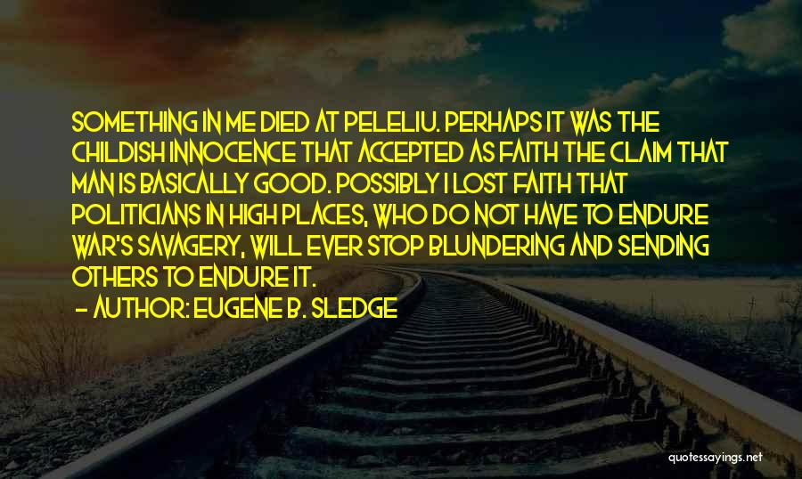 War And Innocence Quotes By Eugene B. Sledge