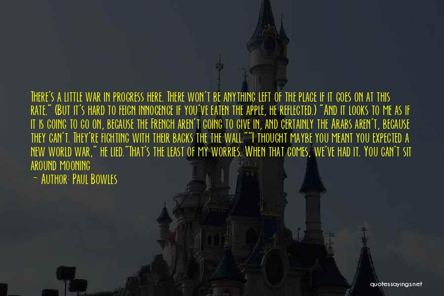 War And Innocence Quotes By Paul Bowles