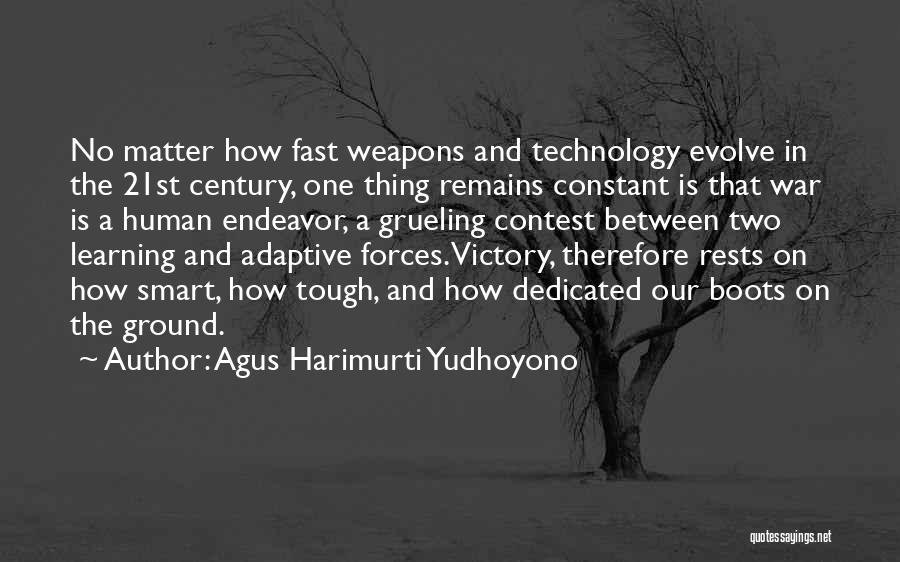 War And Technology Quotes By Agus Harimurti Yudhoyono