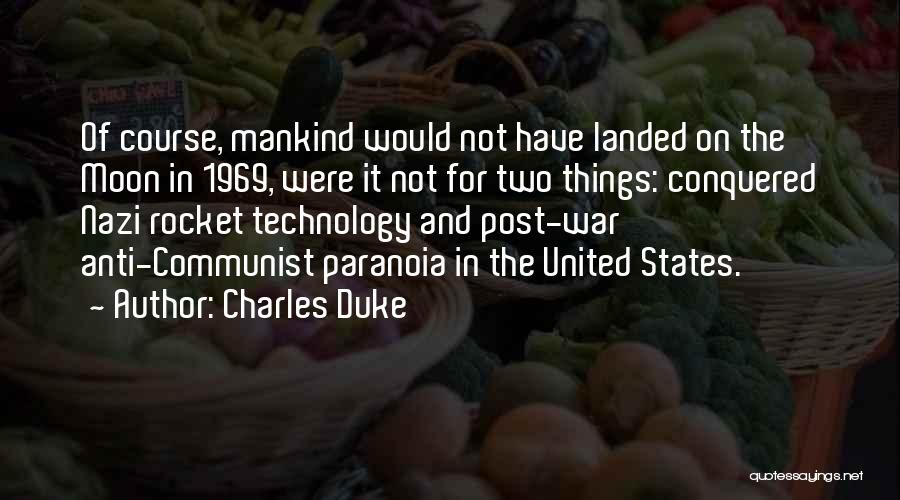 War And Technology Quotes By Charles Duke