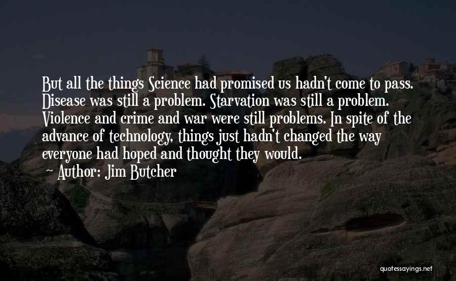 War And Technology Quotes By Jim Butcher