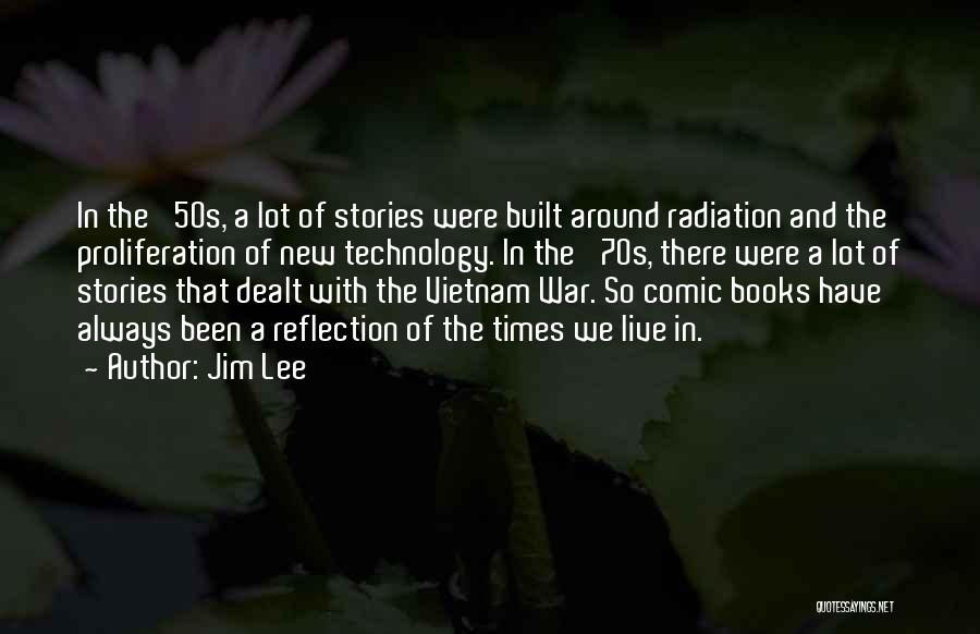 War And Technology Quotes By Jim Lee