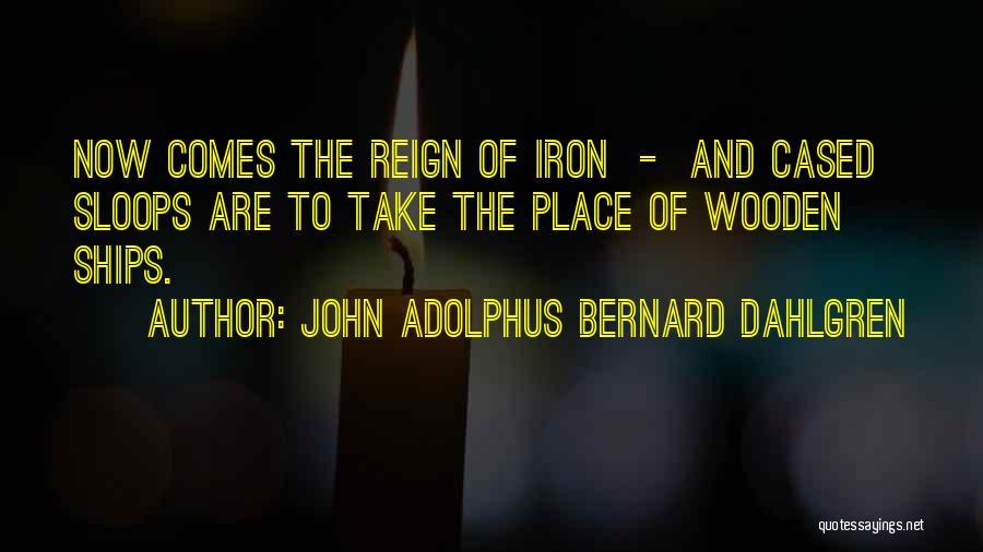 War And Technology Quotes By John Adolphus Bernard Dahlgren