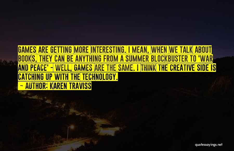 War And Technology Quotes By Karen Traviss