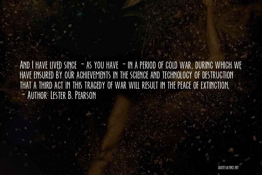 War And Technology Quotes By Lester B. Pearson
