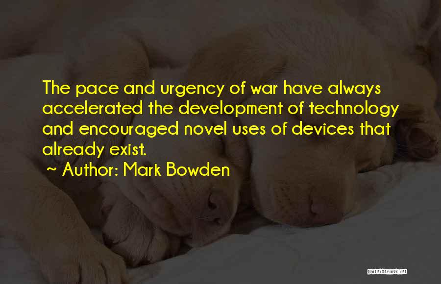 War And Technology Quotes By Mark Bowden