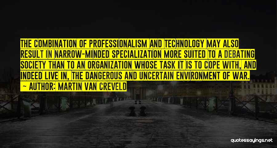 War And Technology Quotes By Martin Van Creveld