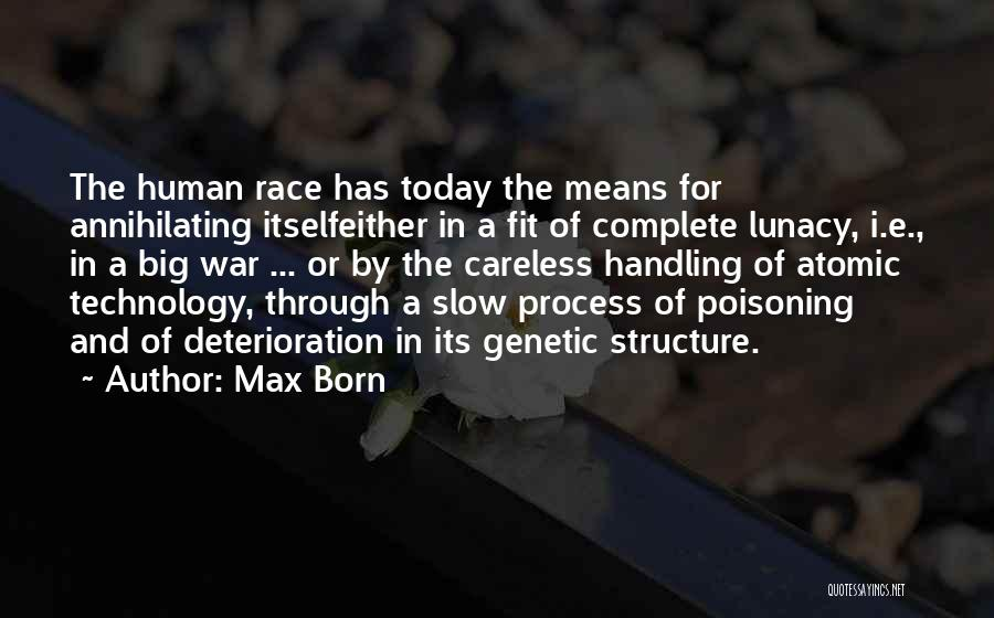 War And Technology Quotes By Max Born