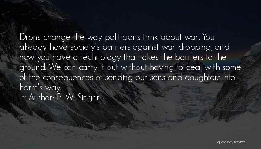 War And Technology Quotes By P. W. Singer