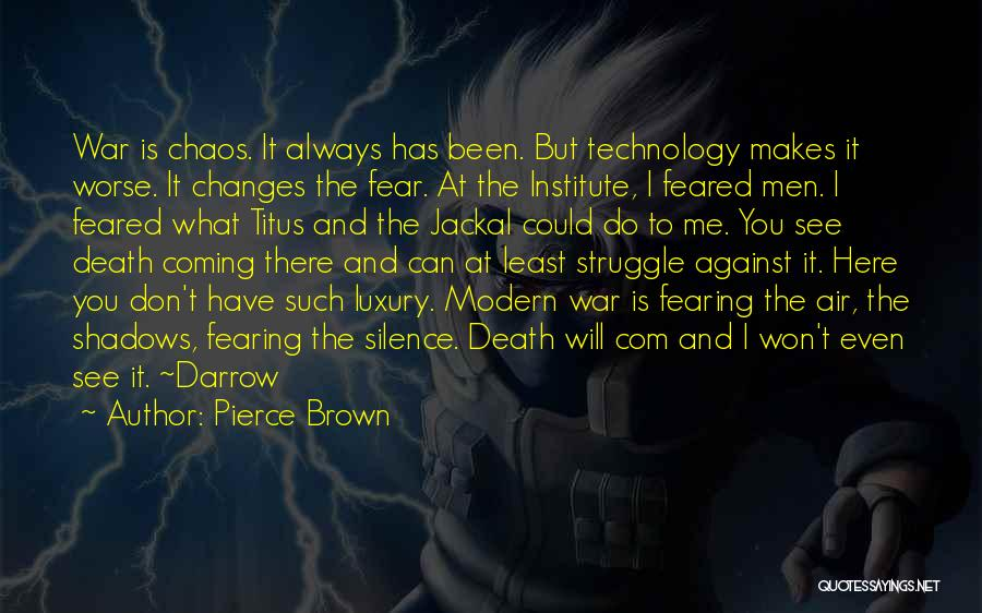 War And Technology Quotes By Pierce Brown