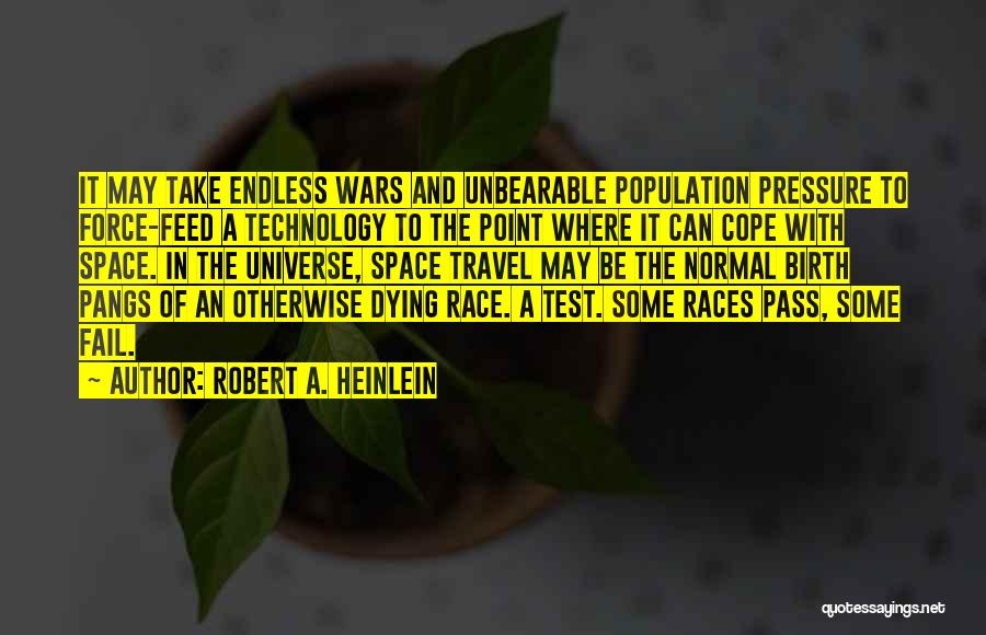 War And Technology Quotes By Robert A. Heinlein