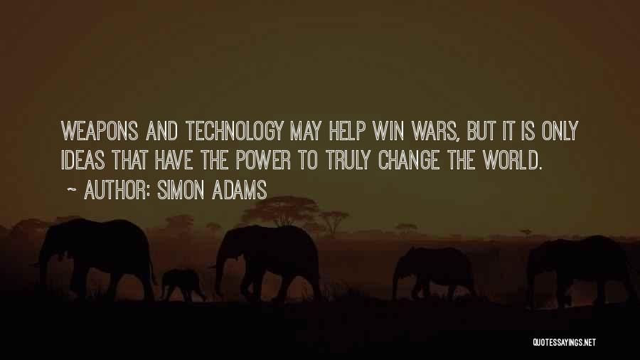 War And Technology Quotes By Simon Adams