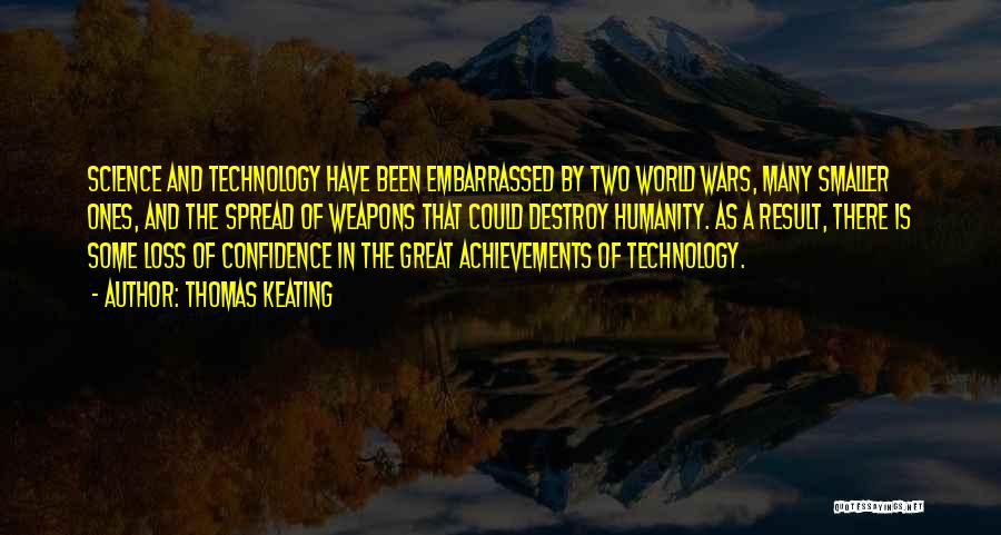 War And Technology Quotes By Thomas Keating