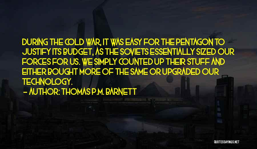 War And Technology Quotes By Thomas P.M. Barnett