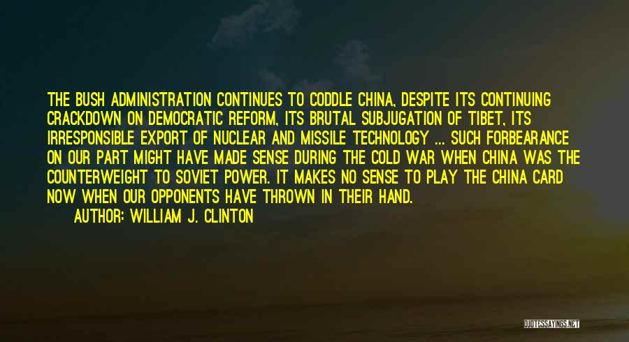 War And Technology Quotes By William J. Clinton