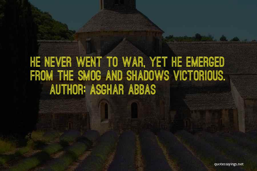 War Heroes Quotes By Asghar Abbas