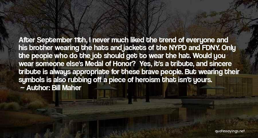 War Heroes Quotes By Bill Maher