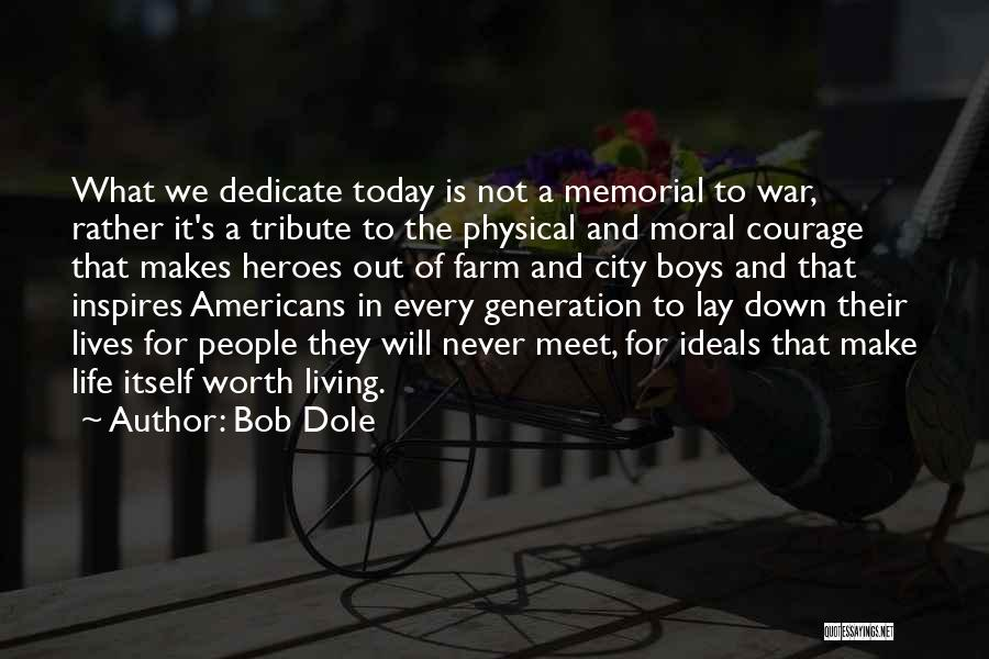 War Heroes Quotes By Bob Dole