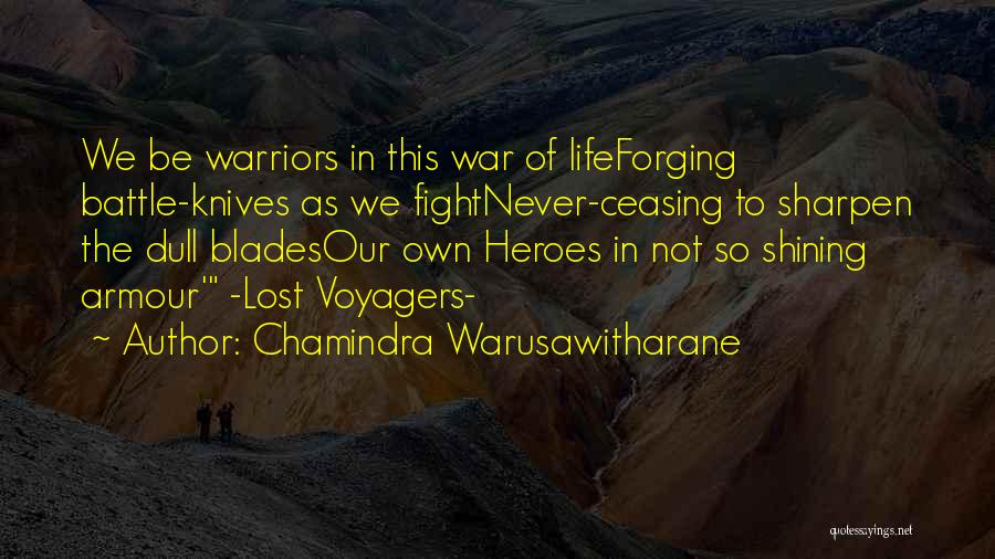 War Heroes Quotes By Chamindra Warusawitharane