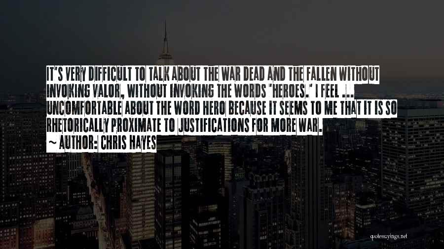 War Heroes Quotes By Chris Hayes