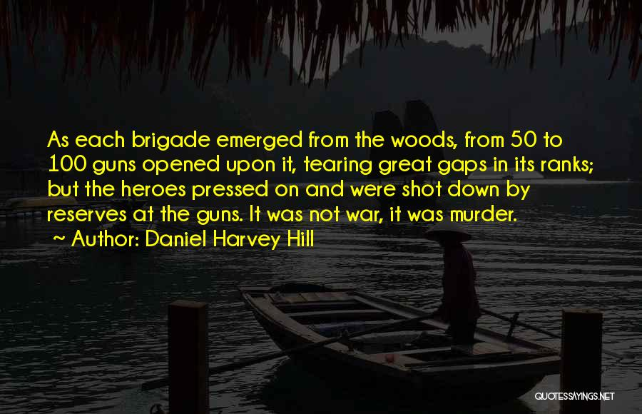 War Heroes Quotes By Daniel Harvey Hill