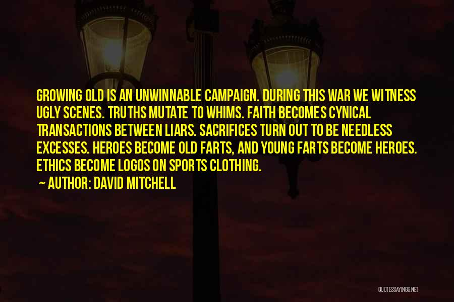 War Heroes Quotes By David Mitchell