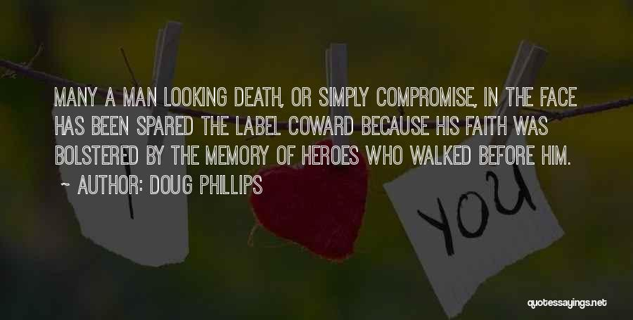 War Heroes Quotes By Doug Phillips