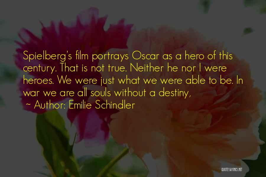 War Heroes Quotes By Emilie Schindler