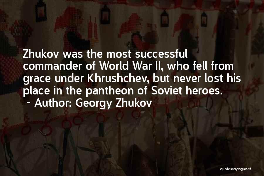 War Heroes Quotes By Georgy Zhukov
