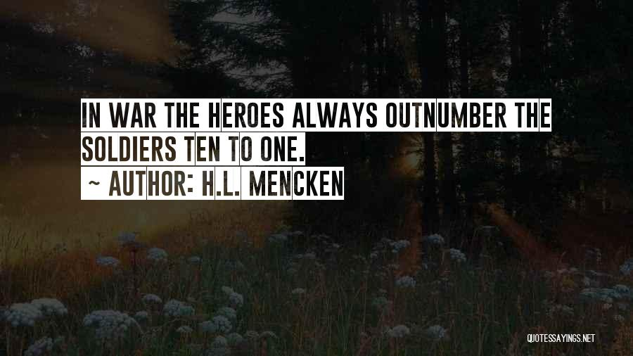 War Heroes Quotes By H.L. Mencken