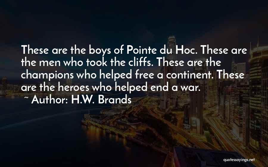War Heroes Quotes By H.W. Brands