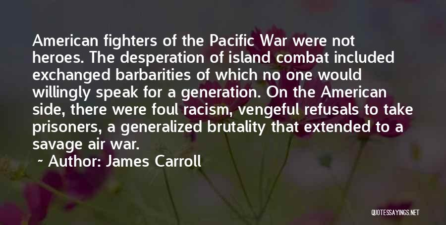 War Heroes Quotes By James Carroll