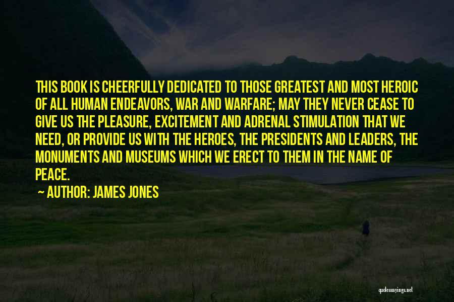 War Heroes Quotes By James Jones