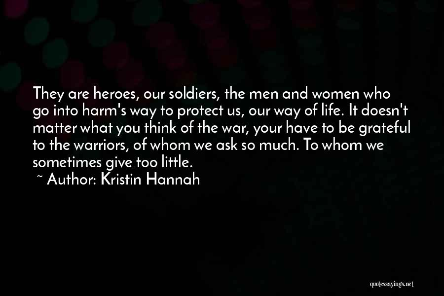War Heroes Quotes By Kristin Hannah