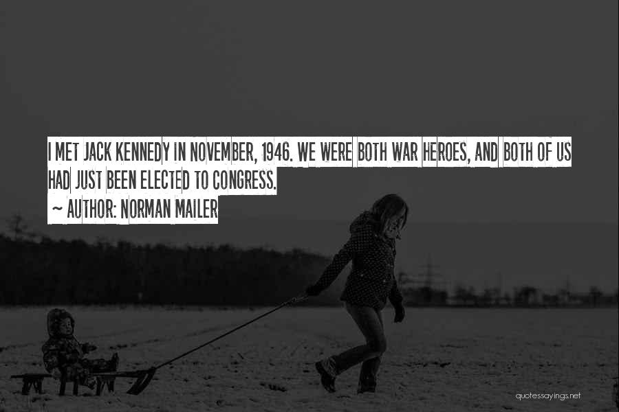 War Heroes Quotes By Norman Mailer