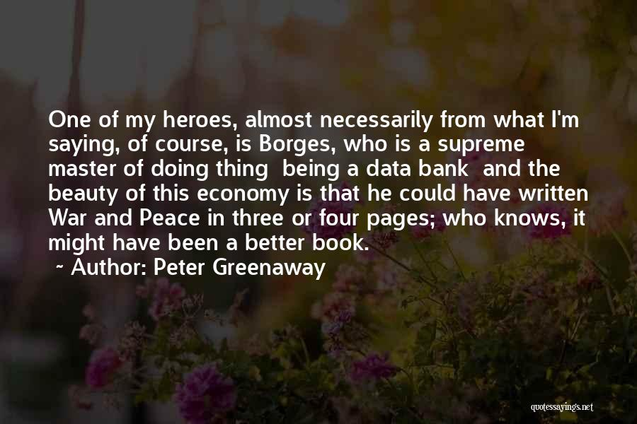 War Heroes Quotes By Peter Greenaway