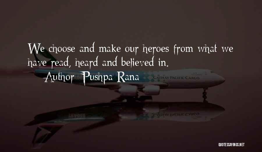 War Heroes Quotes By Pushpa Rana