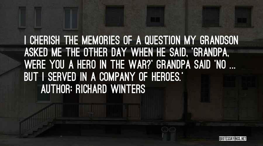 War Heroes Quotes By Richard Winters