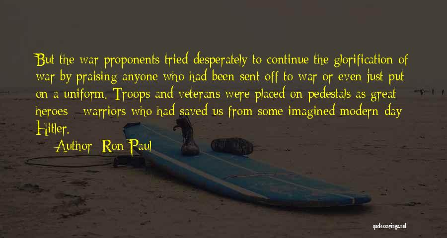 War Heroes Quotes By Ron Paul