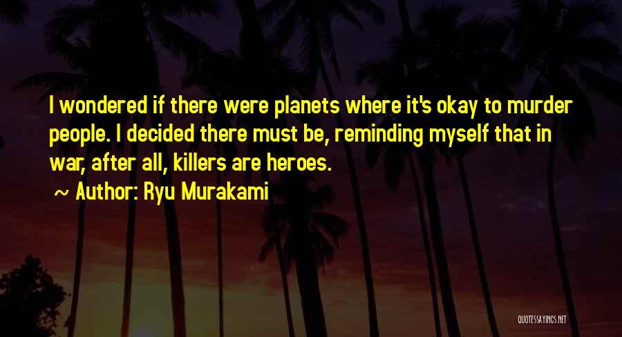 War Heroes Quotes By Ryu Murakami
