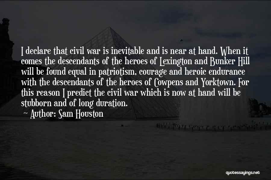 War Heroes Quotes By Sam Houston