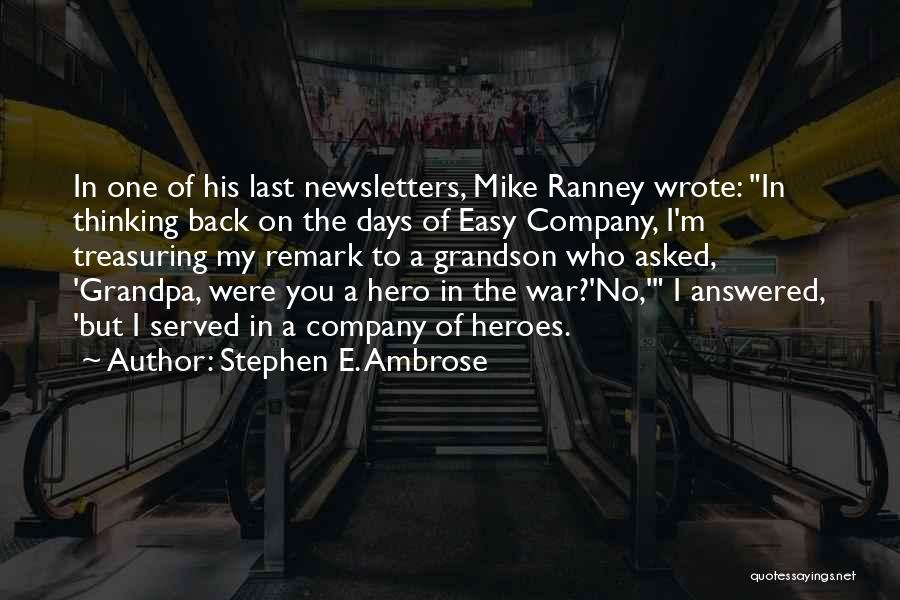 War Heroes Quotes By Stephen E. Ambrose