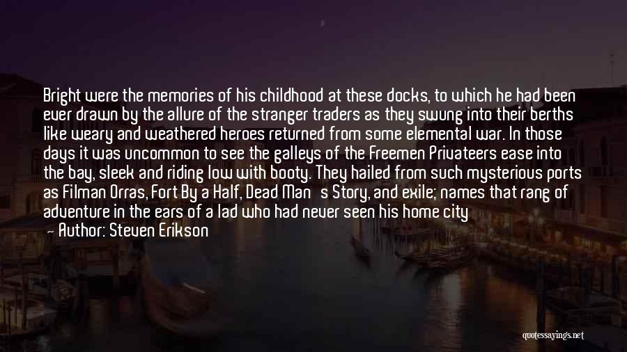 War Heroes Quotes By Steven Erikson