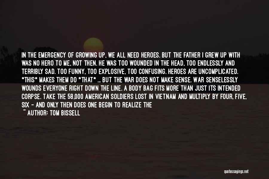 War Heroes Quotes By Tom Bissell