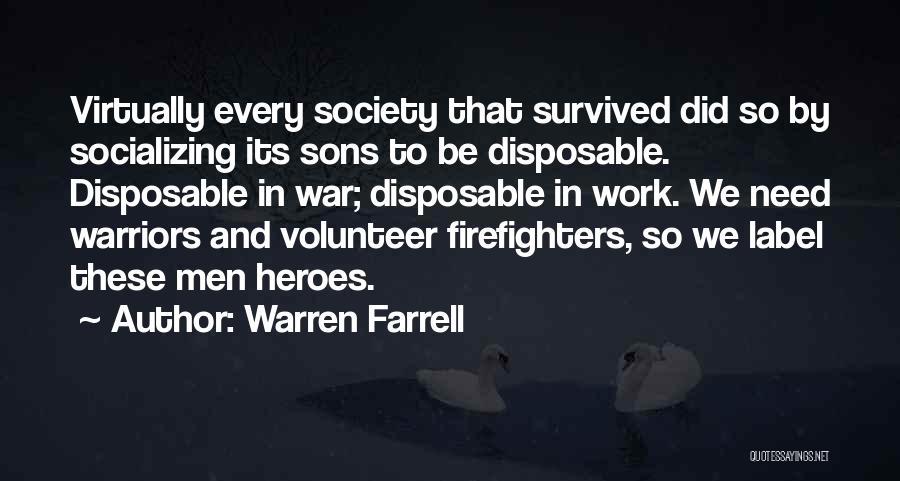 War Heroes Quotes By Warren Farrell
