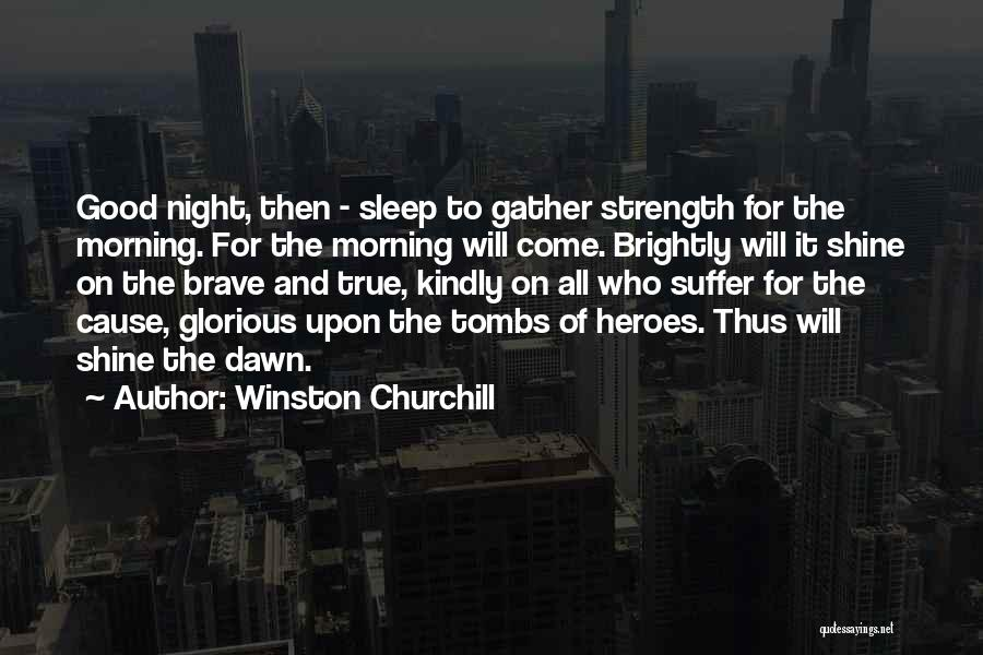 War Heroes Quotes By Winston Churchill